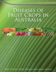 Diseases of Fruit Crops in Australia ebook by Denis Persley,Susan House,Tony Cooke