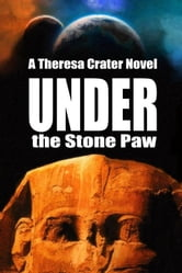 Under The Stone Paw ebook by Theresa Crater