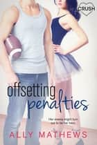 Offsetting Penalties ebook by Ally Mathews