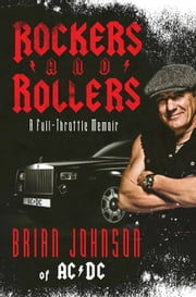 Rockers and Rollers - A Full-Throttle Memoir ebook by Brian Johnson
