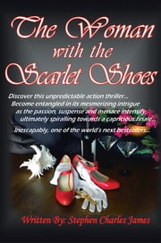 The Woman with the Scarlet Shoes ebook by Stephen Charles James