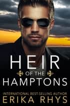 Heir of the Hamptons - A Fake Marriage Romance ebook by Erika Rhys