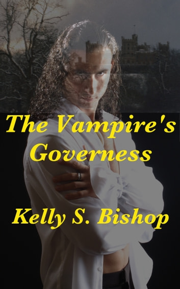 The Vampire's Governess ebook by Kelly S. Bishop