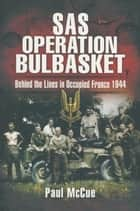 Sas Operation Bulbasket ebook by Paul McCue