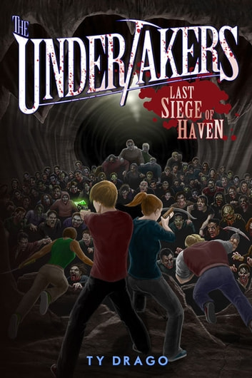 Undertakers: Last Siege of Haven ebook by Ty Drago