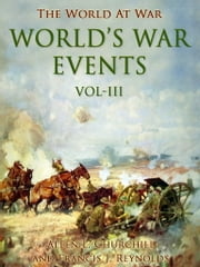 World's War Events, Vol. III ebook by Francis J. Reynolds