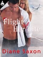 Flight of Her Life ebook by Diane Saxon