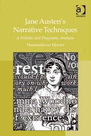 Jane Austen's Narrative Techniques - A Stylistic and Pragmatic Analysis ebook by Professor Massimiliano Morini