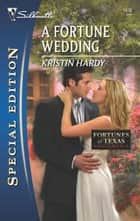A Fortune Wedding ebook by Kristin Hardy