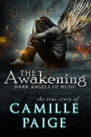 The Awakening: Dark Angels of Music ebook by Felicia Means