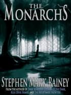 The Monarchs ebook by Stephen Rainey