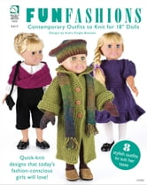 "Fun Fashions - Contemporary Outfits to Knit for 18"" Dolls ebook by Andra Knight-Bowman"