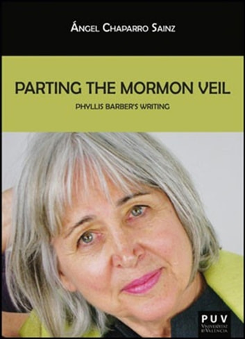 Parting the Mormon Veil - Phyllis Barber's Writing ebook by Ángel Chaparro Sainz