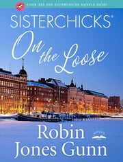 Sisterchicks on the Loose ebook by Robin Jones Gunn