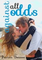 Against All Odds ebook by Patricia Vanasse, David M. F. Powers