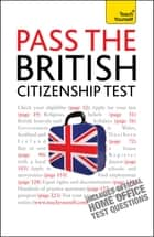 Pass the British Citizenship Test: Teach Yourself Ebook Epub eBook by Bernice Walmsley