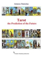 Tarot the Prediction of the Future ebook by Antares Stanislas