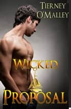 Wicked Proposal ebook by Tierney O'Malley