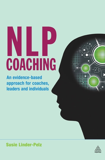 NLP Coaching - An Evidence-Based Approach for Coaches, Leaders and Individuals ebook by Dr Susie Linder-Pelz