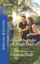 A Sweetheart for the Single Dad ebook by Victoria Pade