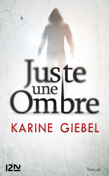 Juste une ombre eBook by Karine GIEBEL