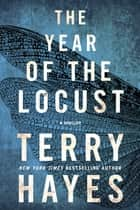 The Year of the Locust ebook by A Thriller