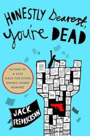 Honestly Dearest, You're Dead - A Mystery ebook by Jack Fredrickson