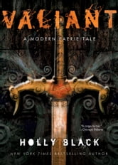 Valiant - A Modern Tale of Faerie ebook by Holly Black