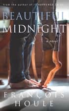 Beautiful Midnight - a young woman's unstoppable spirit ebook by François Houle