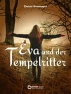 Eva und der Tempelritter ebook by Christa Grasmeyer