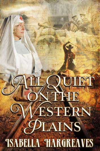 All Quiet on the Western Plains - Western Plains series, #1 ebook by Isabella Hargreaves