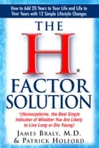 The H-Factor Solution ebook by James Braly M.D.,Patrick Holford