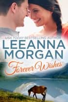 Forever Wishes - A Small Town Romance ebook by Leeanna Morgan