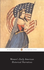 Women's Early American Historical Narratives ebook by Sharon M. Harris,Sharon M. Harris,Various