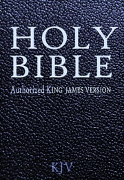 Holy Bible King James Version (KJV): Old and New Testaments ebook by King James