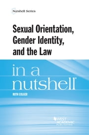 Sexual Orientation, Gender Identity, and the Law in a Nutshell ebook by Kobo.Web.Store.Products.Fields.ContributorFieldViewModel