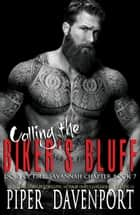Calling the Biker's Bluff ebook by Piper Davenport