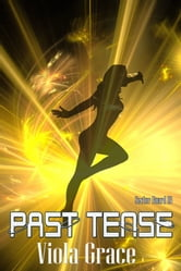 Past Tense ebook by Viola Grace