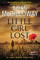 Little Girl Lost - A Lucy Black Thriller ebook by Brian McGilloway
