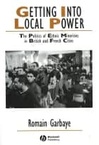Getting Into Local Power ebook by Romain Garbaye