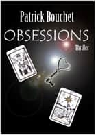 Obsessions ebook by Patrick Bouchet