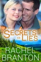No Secrets or Lies ebook by Rachel Branton