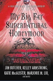 My Big Fat Supernatural Honeymoon ebook by