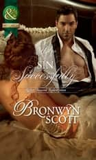How To Sin Successfully (Mills & Boon Historical) (Rakes Beyond Redemption, Book 3) ebook by Bronwyn Scott