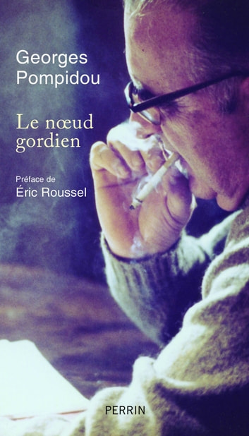 Le noeud gordien ebook by Georges POMPIDOU