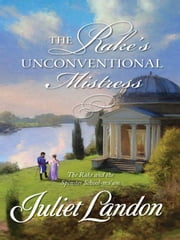 The Rake's Unconventional Mistress ebook by Juliet Landon