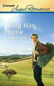 Bring Him Home ebook by Karina Bliss
