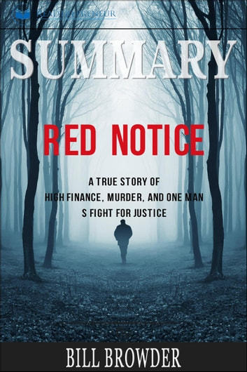 Summary of Red Notice: A True Story of High Finance, Murder, and One Man's  Fight for Justice by Bill Browder