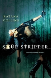 Soul Stripper ebook by Katana Collins