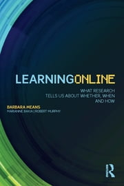 Learning Online - What Research Tells Us About Whether, When and How ebook by Barbara Means,Marianne Bakia,Robert Murphy